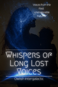 Whispers of Long Lost Voices