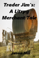 Trader Jim's: A Litrpg Merchant Tale