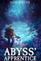 Abyss' Apprentice (Progression Fantasy)